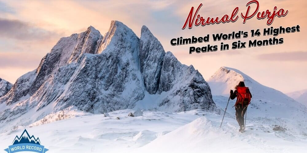 The World Record has been made by Nirmal Purja: Climbed 14 highest peaks in six months