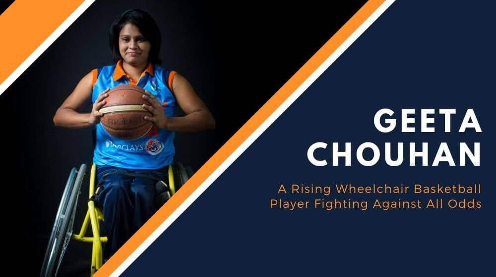 Geeta Chouhan: A rising Wheelchair Basketball Player fighting against all odds