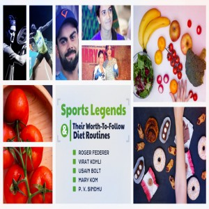 Sports Legends & Their Worth-To-Follow Diet Routines