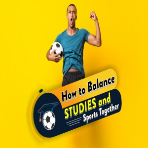 How to balance studies and sports together