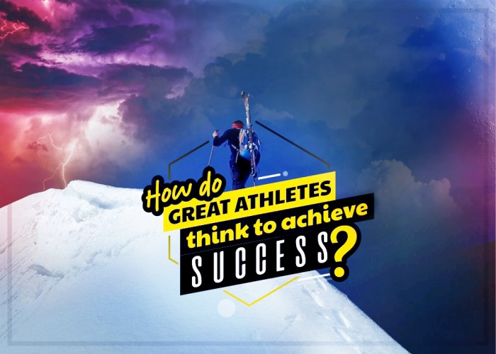 How do great athletes think to achieve success?